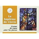 Carnet de route : Baptême de Clovis