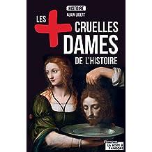Les plus cruelles dames de l'Histoire: Destin de meurtrières (JOURDAN (EDITIO) (French Edition)