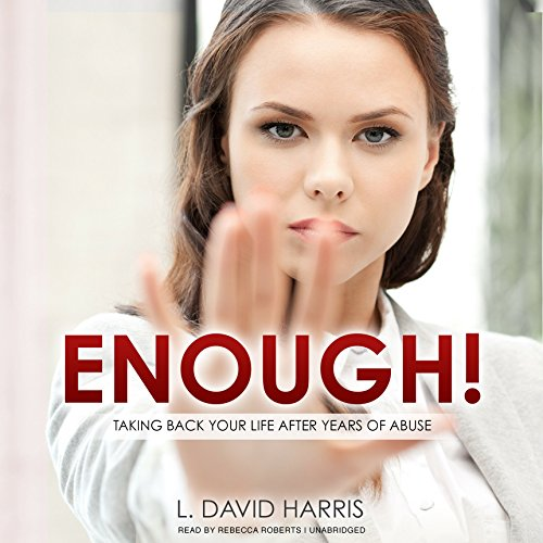Enough! Taking Back Your Life after Years of Abuse