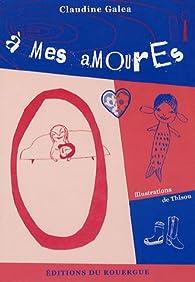 A mes amourEs par Claudine Galéa