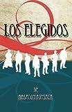 Los Elegidos, Absalon Fonseca, 1449592376