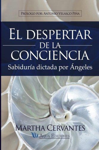 El despertar de la conciencia: Sabiduria dictada por Angeles (Spanish Edition) [Villa Mrs, Mrs. Martha Cervantes] (Tapa Blanda)