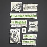 Frankenstein in Baghdad: A Novel   Ahmed Saadawi