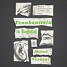 Frankenstein in Baghdad: A Novel Audiobook by Ahmed Saadawi Narrated by Edoardo Ballerini, Kaleo Griffith