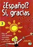 Espanol? Si, Gracias (Vocabulary Fun and Games Book 3) (Spanish Edition)