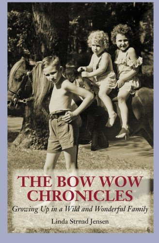 Read Online The Bow Wow Chronicles: Growing Up in a Wild and Wonderful Family PDF