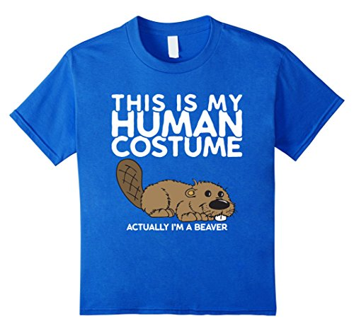 Beaver Costume (Kids This is my Human Costume Actually I'm a Beaver Shirt 6 Royal Blue)