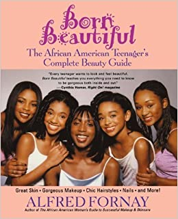 Book Born Beautiful: The African American Teenager's Complete Beauty Guide by Alfred Fornay (2002-03-01)