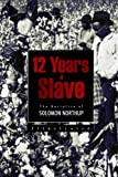 12 Years a Slave: The Narrative of Solomon Northup by Solomon Northup (2015-04-05)