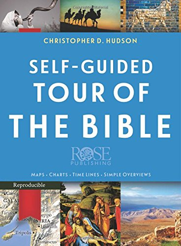 Self-Guided Tour Of The Bible: Maps, Charts, Time Lines, Simple Overviews -