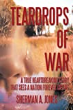 Teardrops of War, Sherman A. Jones, 1450202160