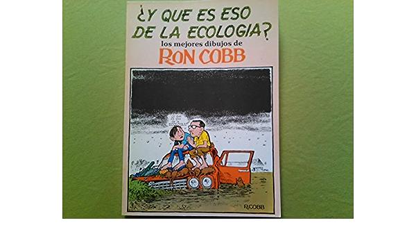 Y QUE ES ESO DE LA ECOLOGIA?. LOS MEJORES DIBUJOS DE RON COBB ...