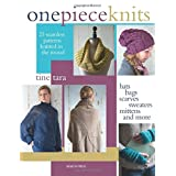 One-Piece Knits: 25 Seamless Patterns for Knitting in the Round - Hats, Bags, Scarves, Sweaters, Mittens and More