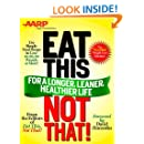 AARP Special Edition: Eat This, Not That! for a Longer, Leaner, Healthier Life!: The fast, effective weight-loss plan to save you 10, 20, 30 pounds--or more!