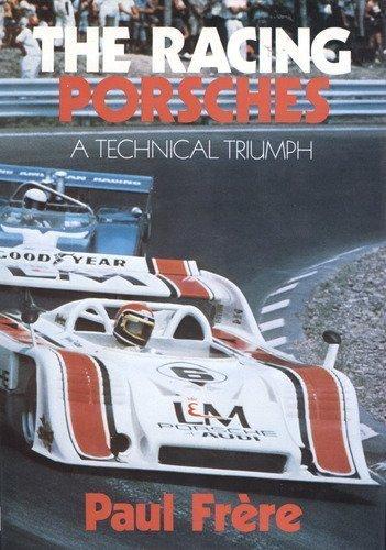The Racing Porsches: A Technical Triumph