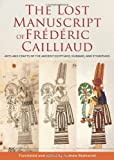 The Lost Manuscript of Frédéric Cailliaud, , 9774166167