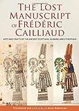 The Lost Manuscript of Frédéric Cailliaud, , 9774166167