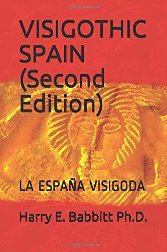 VISIGOTHIC SPAIN Second Edition : LA ESPAÑA VISIGODA Spanish & Latin American Studies: Amazon.es: Babbitt Ph.D., Harry E., Frakes, Nancy, Taglione, Mario, Salas, Oswaldo, Ríos, Luis: Libros en idiomas extranjeros