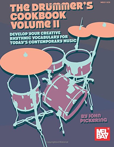 The Drummer's Cookbook Volume II: Develop Your Creative Rhythmic Vocabulary for Contemporary Music