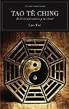Scu. Tao Te Ching. El Libro Del Camino Y La Virtud (Integr) (SELECCIÓN CLÁSICOS UNIVERSALES)