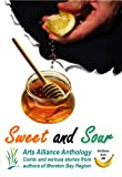Sweet and Sour (Arts Alliance Anthologies Book 3)