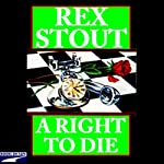 A Right to Die  | Rex Stout