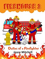 Books for Kids: FIREHOUSE 3:Duties of a Firefighter (Hero)(Teaches your child ... safety)(Children's bedtime story)(Cars and trucks):Stories for kids-Picture Book for age 3-8,Books for Kids:Firehouse 3