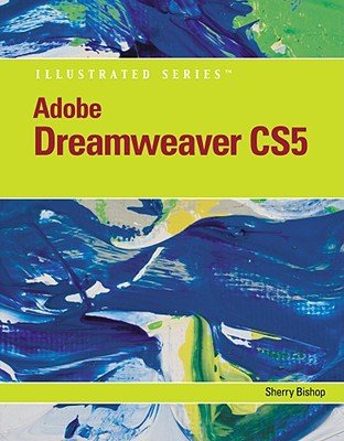 Download Adobe Dreamweaver CS5 Illustrated [With CDROM]   [ADOBE DREAMWEAVER CS5 ILL-W/CD] [Paperback] ebook