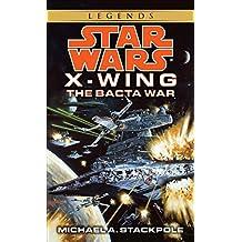 The Bacta War: Star Wars Legends (X-Wing)