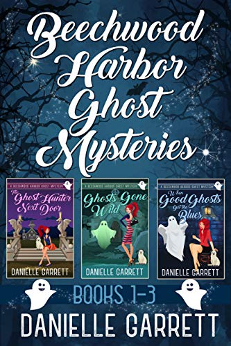 The Beechwood Harbor Ghost Mysteries Boxed Set by [Garrett, Danielle]