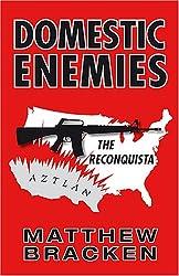 Domestic Enemies: The Reconquista