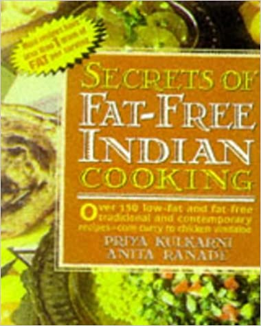 Secrets of Fat-free Indian Cooking: Over 150 Low-fat and