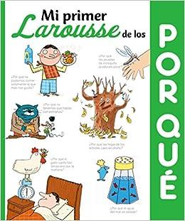 Mi primer Larousse de los Por que (Spanish Edition): Larousse Editorial, Maria del Mar Onate, David Aguilar Espana: 9788416368501: Amazon.com: Books