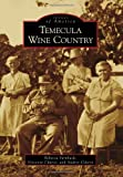 Temecula Wine Country (Images of America)