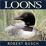 Loons, Robert Busch, 155110928X