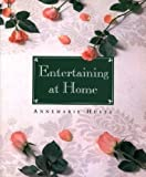 Entertaining at Home, Annemarie Huste, 0810925818