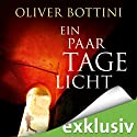 Ein paar Tage Licht Audiobook by Oliver Bottini Narrated by Frank Arnold