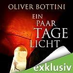 Ein paar Tage Licht | Oliver Bottini