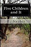 Five Children and It, E. Nesbit, 149953938X