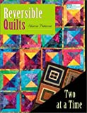Reversible Quilts: Two at a Time