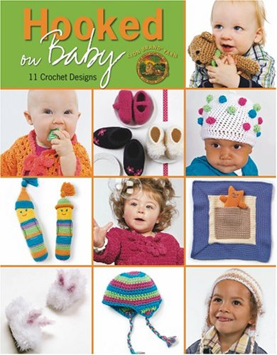 Hooked on Baby: 11 Crochet Designs  (Leisure Arts #4056) PDF