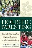 Holistic Parenting, Lynn Wiese Sneyd, 0658003062