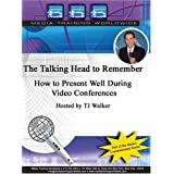 The Talking Head to Remember How to Present Well During Video Conferences