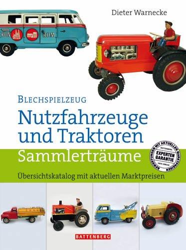 Schuco Tin Toys (Blechspielzeug – Nutzfahrzeuge und Traktoren Übersichtskatalog mit aktuellen Marktpreisen / Tin Toys - Trucks And Tractors Overview catalog with current market prices)