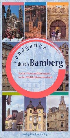 Rundgänge durch Bamberg: Sechs Themenführungen in der Weltkulturerbestadt