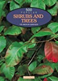 500 Popular Shrubs and Trees for American Gardeners, Barron's Educational Editorial Staff, 0764111787