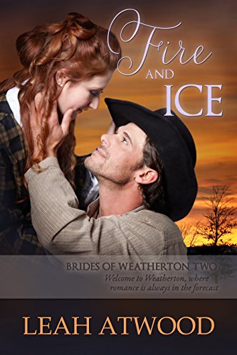 Fire and Ice (Brides of Weatherton Book 2) by [Atwood, Leah]
