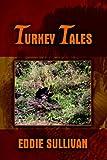 Turkey Tales, Eddie Sullivan, 1420890662