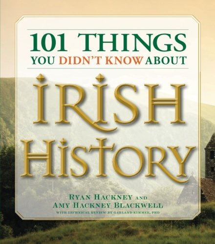 101-things-you-didnt-know-about-irish-history-the-people-places-culture-and-tradition-of-the-emerald-isle