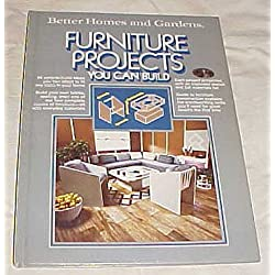 Better Homes and Gardens ~ Furniture Projects You Can Build